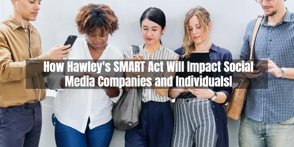 Hawley SMART Act